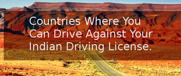 Countries Where You Can Drive On An Indian Driver's Licence