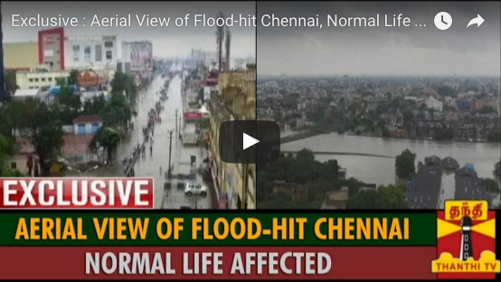 This Aerial View Of #ChennaiFloods Will Blow Away Your Mind, Hope Things Get Normal Soon