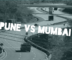 Pune or mumbai which is better