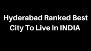 Hyderabad Ranked Best City To Live In iNDIA
