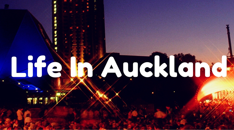 7 Reasons Why Living In Auckland Is Awesome