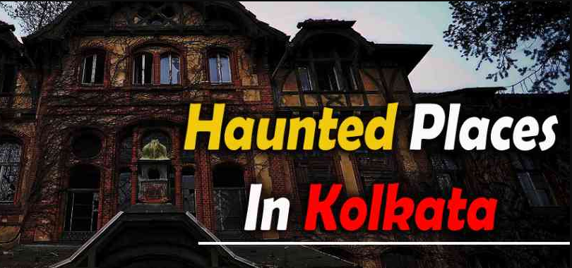 9 Most Haunted Places In Kolkata That Will Give You Goosebumps