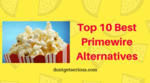 Top 10 Best Primewire Alternatives