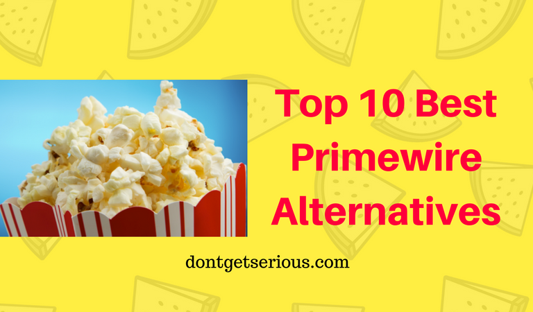 Top 10 Best Primewire Alternatives To Watch Movies Online