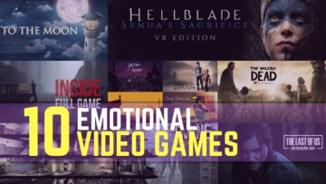 10 video games that will cause a storm of emotions