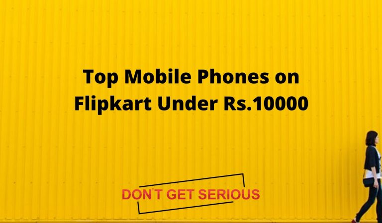 Top Mobile Phones on Flipkart Under Rs.10000