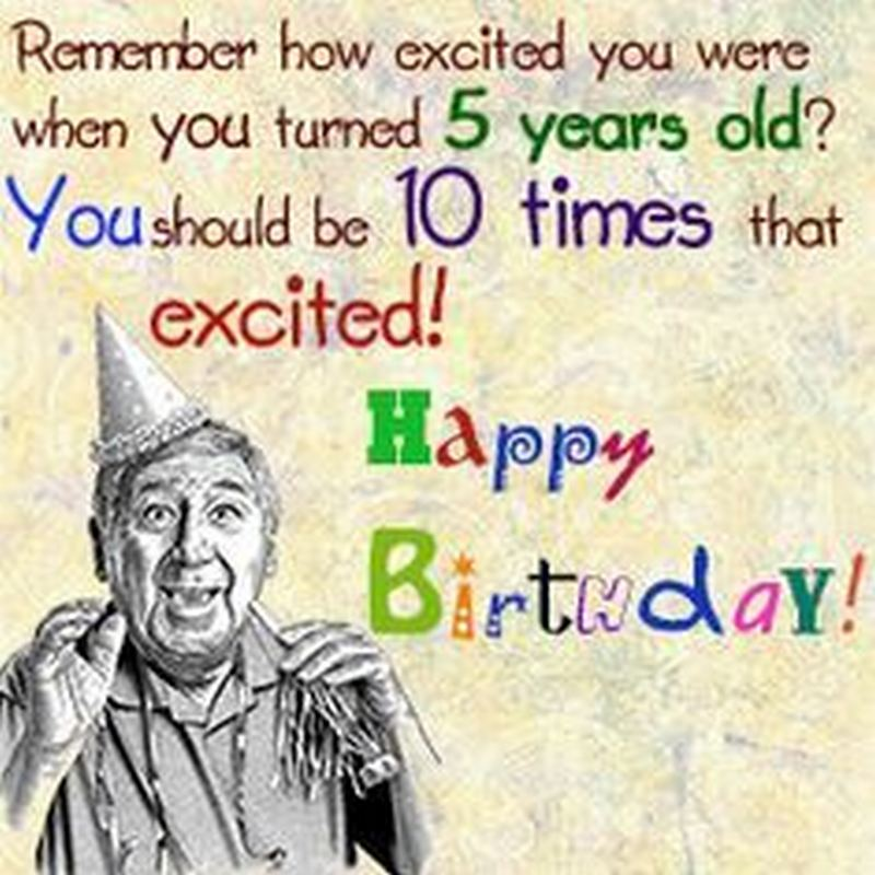 Remember how excited you were when you turned 5 years old? You should be 10 times that excited! Happy birthday!