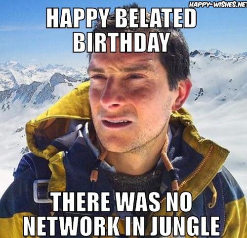 no network belated birthday memes
