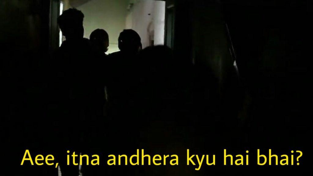 Aee, itna andhera kyu hai bhai ?