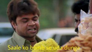 Saale ko bomb se uda dunga Rajpal Yadav Memes