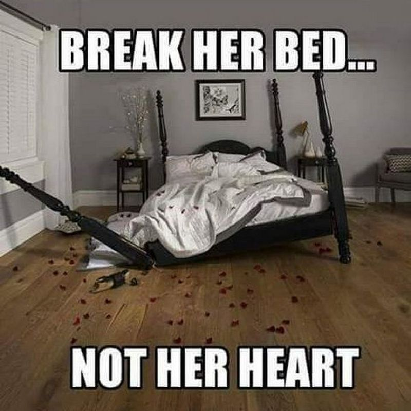 break her bed not heart memes