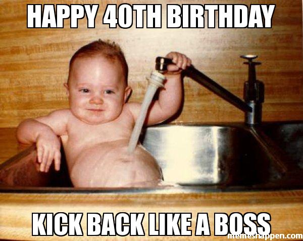 happy 40th birthday kick back meme