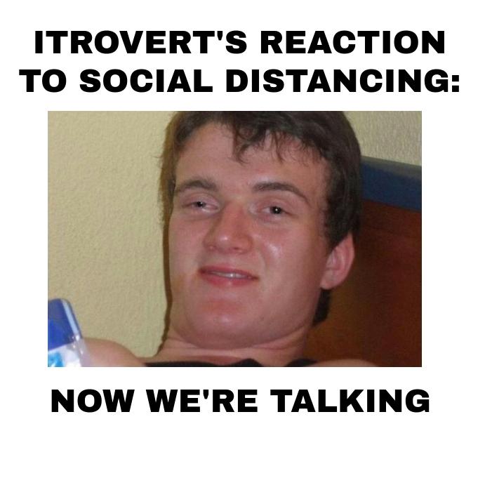 Social Distancing Memes introvert