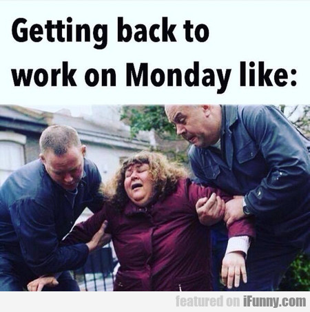getting work to office on monday like