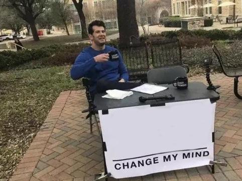 Change My Mind Meme Template
