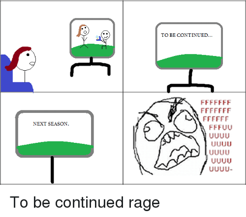 To Be Continued Memes