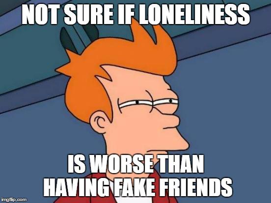 Fake Friends Memes